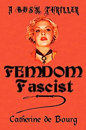 Femdom Fascist - A BDSM Thriller