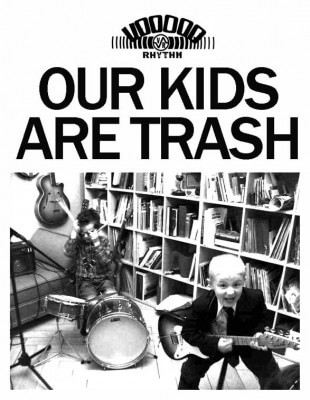 Our Kids Are Trash